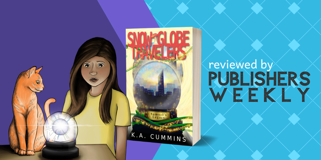 Snow Globe Travelers by K.A Cummins reviewed by Publishers Weekly